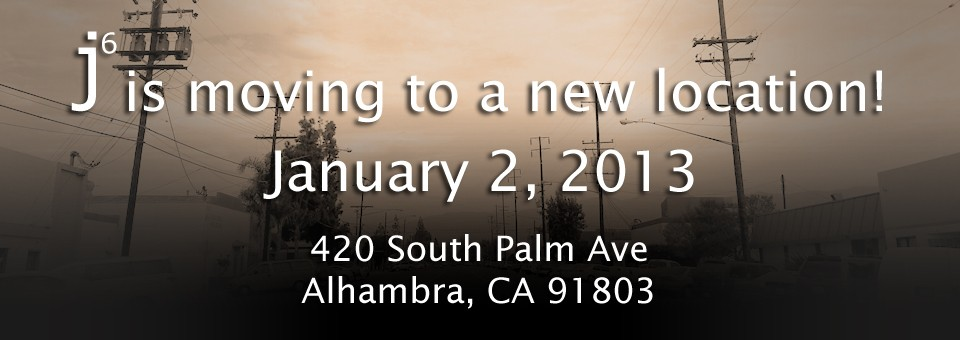 J6 Creative is Moving to a new location – j6 creative 420 south Palm Avenue Alhambra, CA 91803